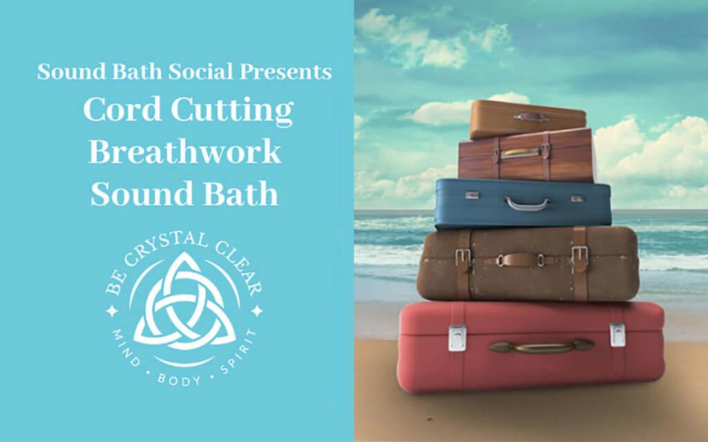 Cord Cutting Breathwork Sound Bath