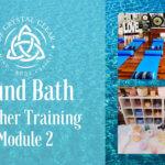 Sound Bath Teacher Training: Module 2